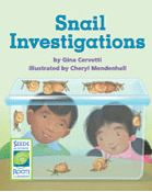 Snail Investigations is a story of a class who sets out to figure out what makes a good snail habitat, so they can keep snails in their classroom. It describes the investigations these students conduct and what they learn about how snails, like other organisms, need food, water, shelter, and air to survive. The book highlights the cycle of scientific inquiry and depicts the triumphs and missteps of a group of classroom scientists. http://www.scienceandliteracy.org/units/sh#5