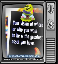 Greatest asset is VISION
