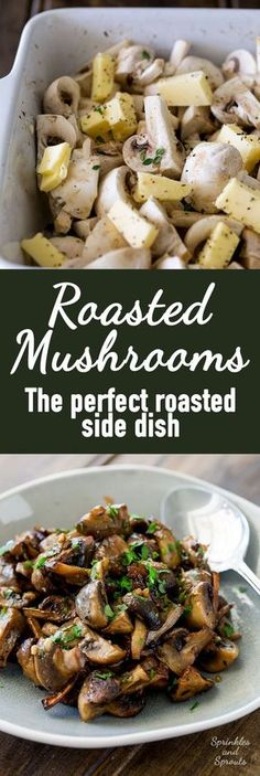 Delicious earthy mushrooms heavy with garlic and thyme. Roasted to golden perfection. This is a wonderful side dish. Perfect for serving with a steak or roast chicken. Or for just stirring through pasta   Sprinkles and Sprouts