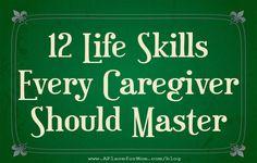 12 Life Skills Every Caregiver Should Master #caregiver
