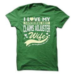 I LOVE MY SMOKING HOT Claims adjuster WIFE T-Shirts, Hoodies (22.9$ ==►► Shopping Here!)