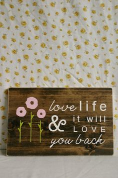 HandPainted Wood Sign // Love Life & it will Love by CupcakeEtsy, $36.00