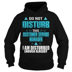 CUSTOMER SERVICE MANAGER T Shirts, Hoodies. Check price ==► https://www.sunfrog.com/LifeStyle/CUSTOMER-SERVICE-MANAGER-112949851-Black-Hoodie.html?41382 $38.99