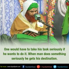 One would have to take his task seriously if he wants to do it. When man does something seriously he gets his destination.