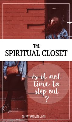 Are you like me still hiding in the Spiritual closet ?
