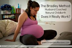 The Bradley Method of Natural Childbirth Review - Does it Work? (Lots of great links to more natural birth articles at the bottom.)