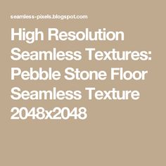 High Resolution Seamless Textures: Pebble Stone Floor Seamless Texture 2048x2048