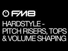NI FM8: Hardstyle (Part 3): Pitch Risers, Tops  Volume Shaping