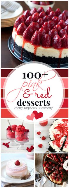 100+ Cherry, Raspberry, and Strawberry Desserts perfect for Valentine's Day! www.somethingswanky.com