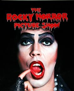 The Rocky Horror Picture Show .... So loved Tim Curry in this show! One of my favorite movies!