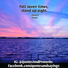 """This did really well recently on my Twitter so I thought I'd make up a quote pic for you guys and see how it does here.  """"Fall seven times stand up eight."""" -Japanese proverb  #quotes #sayings #proverbs  #motivational #inspirational #inspire #motivate #quote #goals  #success #entrepreneur"""