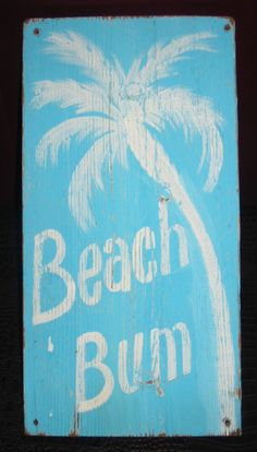 BEACH BUM..................Vintage Style Beach Surfer Sign