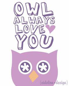 Owl Always Love You Baby Girl Nursery Print by eidolondesign, $8.00