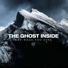 the ghost inside // get what you give