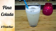 Pina Colada selber machen - Cocktail - Rezept - Trinkbar
