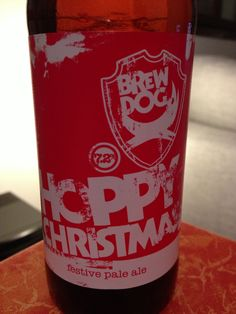 BrewDog Hoppy Christmas (7.2%)  Brewed by BrewDog Style: India Pale Ale (IPA) Ellon, Aberdeenshire, Scotland