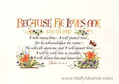 'Because He Loves Me' by Holly Monroe calligraphy ~ Psalm 91:14-15