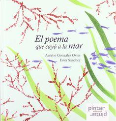 El poema que cayó a la mar. Aurelio González Ovies. Pintar-Pintar, 2007