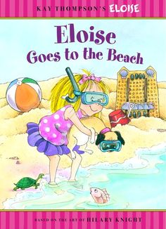 Join Eloise as she leaves The Plaza for a splendid, sun-soaked day at the beach! See how our favorite city girl spends her oh-so-fabulous day. Eloise At Christmastime, Eloise At The Plaza, Hilary Knight, Summer Books, Used Books, Book Publishing, Vintage Children, Book Format, Childhood Memories