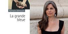 Rentrée littéraire 2012 : entretien avec Nathalie Démoulin, « La Grande bleue »