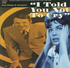 Gert Wilden & Orchestra - I Told You Not To Cry (CD) at Discogs