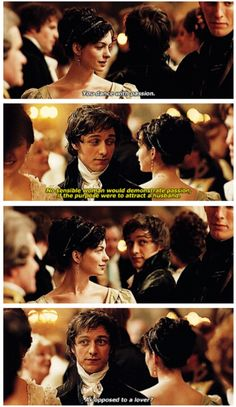 ... Tom Lefroy: You dance with passion. Jane Austen: No sensible woman would demonstrate passion, if the purpose were to attract a husband. Tom Lefroy: As opposed to a lover? - Becoming Jane (2007) #janeausten