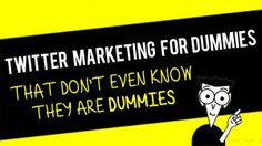 #Twitter Marketing For Dummies That Don't Even Know They Are Dummies