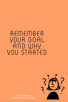 Remember your goal and why you started Positive Mindset, Growth Mindset, Thursday, Goals