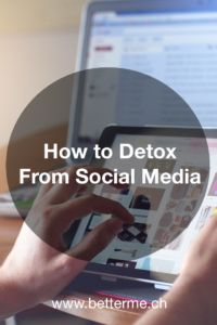 How to Detox From Social Media - www.BetterMe.ch