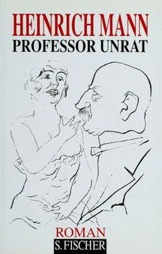 Professor Unrat, by Heinrich Mann. The novel which inspired The Blue Angel with Marlene Dietrich.