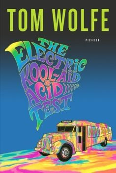 The Electric Kool-Aid Acid Test by Tom Wolfe. This thought-provoking book helps us to develop a better understanding of the nature of reality and our potential for transcendence—and revolutionizes the debate on the perennial philosophy.