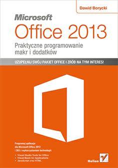 Microsoft Office 2013. Praktyczne programowanie makr i dodatków  #helion #Office #ksiazka #microsoftoffice