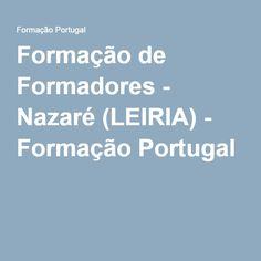 Formação de Formadores - Nazaré (LEIRIA) - Formação Portugal