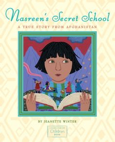 Nasreen's Secret School: A True Story from Afghanistan, by Jeanette Winter. 2015 (#9). Reasons: Religious viewpoint, unsuited to age group, violence.