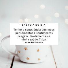 Tenho a consciência de que meus pensamentos e sentimentos reagem diretamente na minha saúde física.✨ _ ✓ Mantra, do sânscrito MAN (mente)… Yoga Mantras, Special Words, Life Motivation, Feeling Happy, Good Vibes, Words Quotes, Reiki, Mindfulness, Positivity