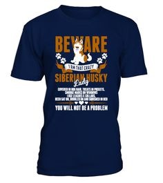 # [T Shirt]3-Beware I Am That Crazy Siberi .  Hurry Up!!! Get yours now!!! Don't be late!!! Beware I Am That Crazy Siberian Husky Lady You Will Not Be A ProblemTags: Be, A, Problem, Bernese, Mountain, Dog, Shirt, Beware, I, Am, That, Big, Brother, Dog, Shirt, Big, Dog, Shirts, Chihuahua, Dog, Shirts, Crazy, Serbian, Husky, Lady, Crazy, Siberian, Husky, Lady, Dog, Rescue, Shirt, Dog, Rescue, T, Shirt, Dog, Shirt, Dog, Shirts, Dog, Tee, Shirts, Funny, Dog, Shirts, I, Love, Dogs, Shirt, I…