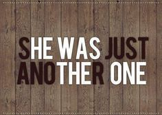 She was just another one Picture Quote #1