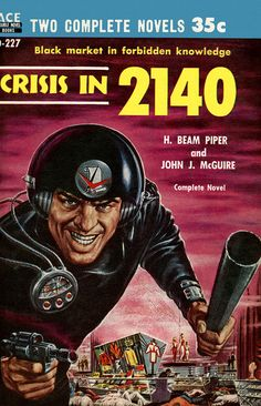 Crisis in 2140, by H. Beam Piper & John J. McGuire. Ace Double D-227, 1957. Cover art by EMSH (Ed Emshwiller) Originally serialized in Astounding Science Fiction as 'Null-ABC', February and March 1953