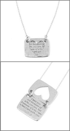 Love Quote Necklace ♥ I love you not because of who you are, but because of who I am when I am with you.