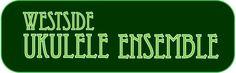 Westside Ukulele Ensemble  Check on Favorite Tab Links (instrumental)