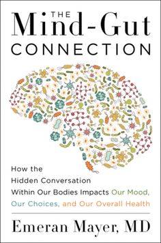 Learn the key nutrition and digestion hacks presented in The Mind-Gut Connection for alleviating symptoms of anxiety and depression. Gut Health, Health Tips, Health And Wellness, Brain Health, Health Book, Gut Brain, Mental Health, Health Retreat, Health Unit
