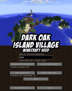 This Minecraft Seed spawns you on a dark oak island with a village (including a blacksmith). PC/Mac. #Minecraft Seed:OHGO