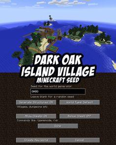 This Minecraft Seed spawns you on a dark oak island with a village (including a blacksmith). PC/Mac. #Minecraft Seed:OHGO