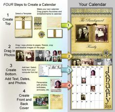 Four Steps to Create a Personalized Calendar. 1 - Create the top. Use your own photos and add graphics. 2 - Drag in photos. Resize, crop and shadow photos and graphics. 3 - create the bottom. Add photos and birth dates. 4 - Create a Cover and Back page with e-mail addresses, phone numbers and other family information. Print or share via PDF. Create a talking calendar for even more fun!