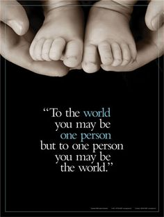 """""""To the world you may be one person but to one person you may be the world."""" - Educational posters and prints available at Barewalls.com"""