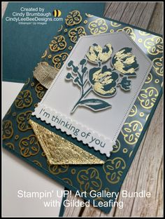 Stampin' UP! Art Gallery Bundle with Gilded Leafing Video Tutorial   Cindy Lee Bee Designs Im Thinking About You, Bee Design, Stampin Up, Art Gallery, Mini Sales, Art Floral, Friendship, Cards, Fine Art