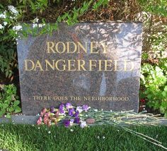 """Rodney Dangerfield - - Find A Grave Photos. Rodney Dangerfield's Epitaph """"There Goes the Neighborhood"""" (Westwood Memorial Park, Los Angeles, California) Cemetery Headstones, Cemetery Art, Monuments, Tombstone Epitaphs, Famous Tombstones, Halloween Tombstones, Halloween Fun, The Last Laugh, Famous Graves"""