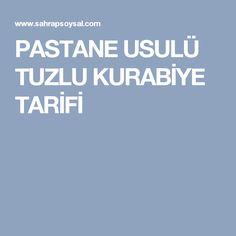 PASTANE USULÜ TUZLU KURABİYE TARİFİ