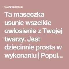 Ta maseczka usunie wszelkie owłosienie z Twojej twarzy. Jest dziecinnie prosta w wykonaniu   Popularne.pl Beauty Care, Diy Beauty, Beauty Hacks, Plank Workout, Herbal Medicine, Natural Remedies, Techno, Fun Facts, Herbalism
