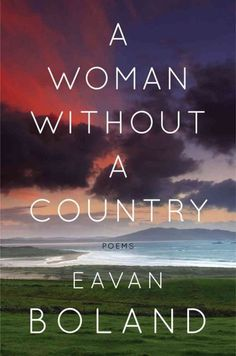 "Eavan Boland: Walking Through Light-Filled Rooms In 'Woman Without A Country'          ''Irish poet Eavan Boland's latest volume meditates on the gulf between ideas of nation and individual lives of women; reviewer Amal El-Mohtar calls it a ""beautiful kind of conversation."""